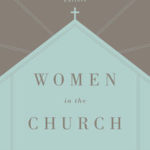 Women in the Church: Great, But Technical